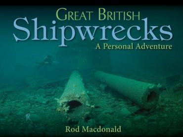 Great British Shipwrecks by Rod Macdonald